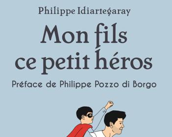 Nouvelle édition augmentée du livre «Mon fils ce petit héros» de Philippe Idiartegaray