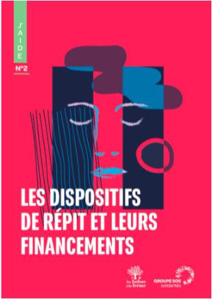 Livret sur les solutions de répit et leur financement (Groupe SOS)